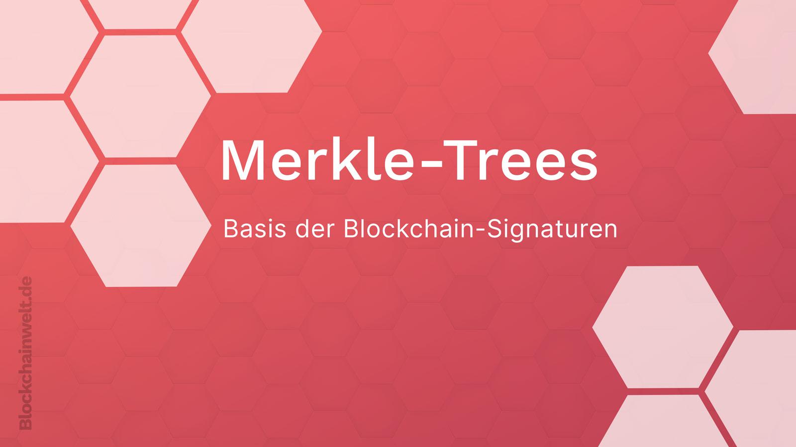 Merkle Trees Übersicht