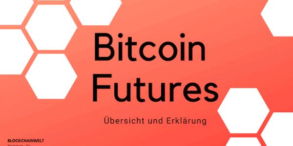 Bitcoin Futures - Erklärung und Übersicht