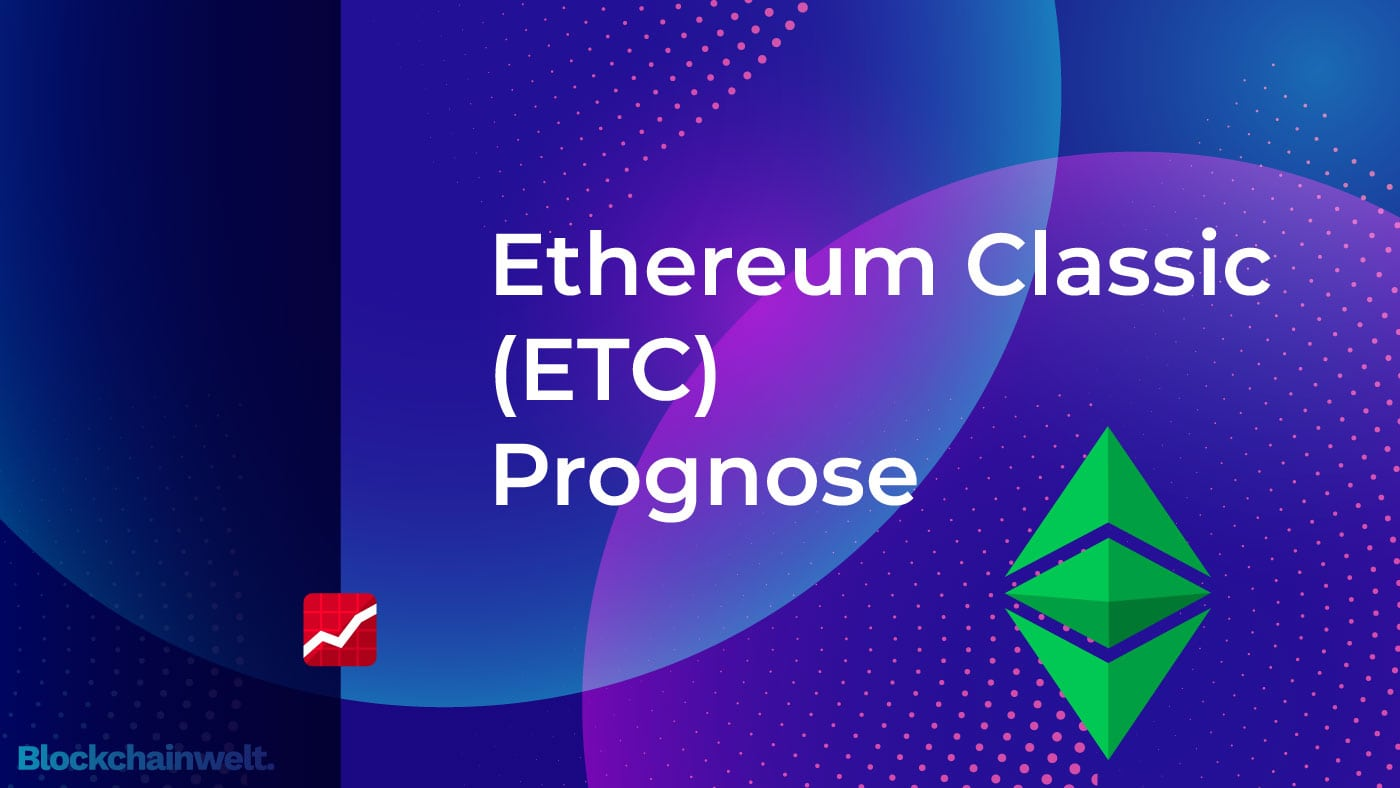 Ethereum Classic (ETC) Kurs Prognose