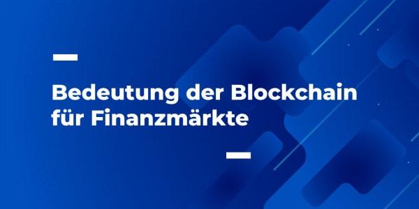Einsatz der Blockchain auf den internationalen Finanzmärkten