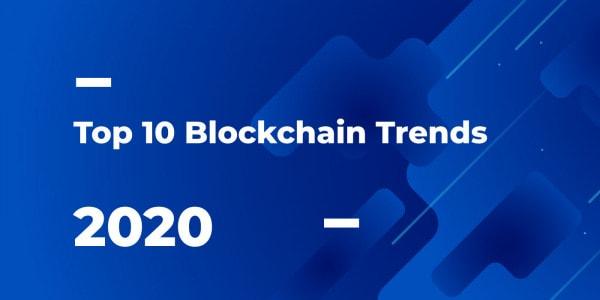 Top Blockchain-Trends für das Jahr 2020