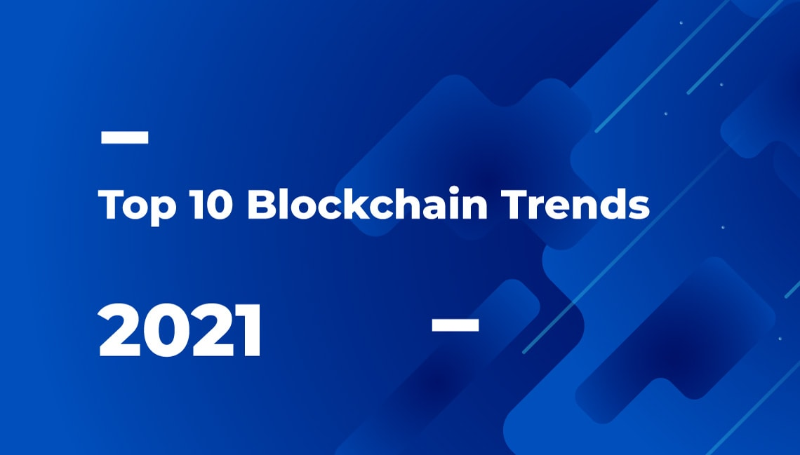 Blockchain Trends 2021