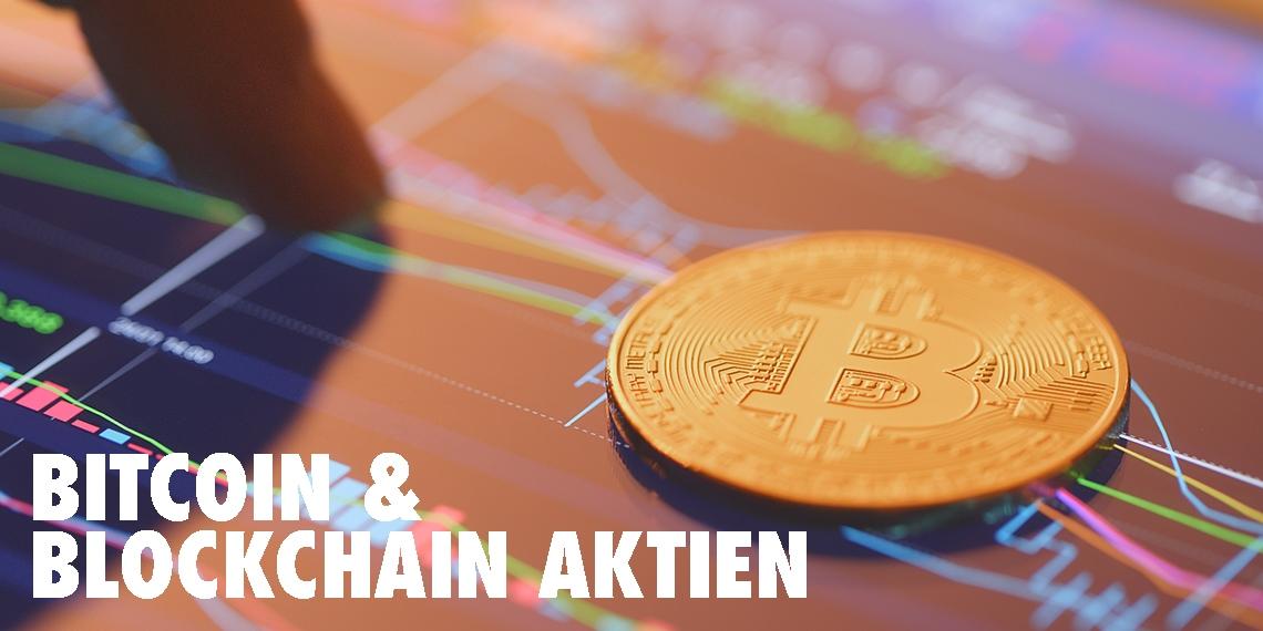 Bitcoin & Blockchain Aktien - Über Umwege in den Markt investieren